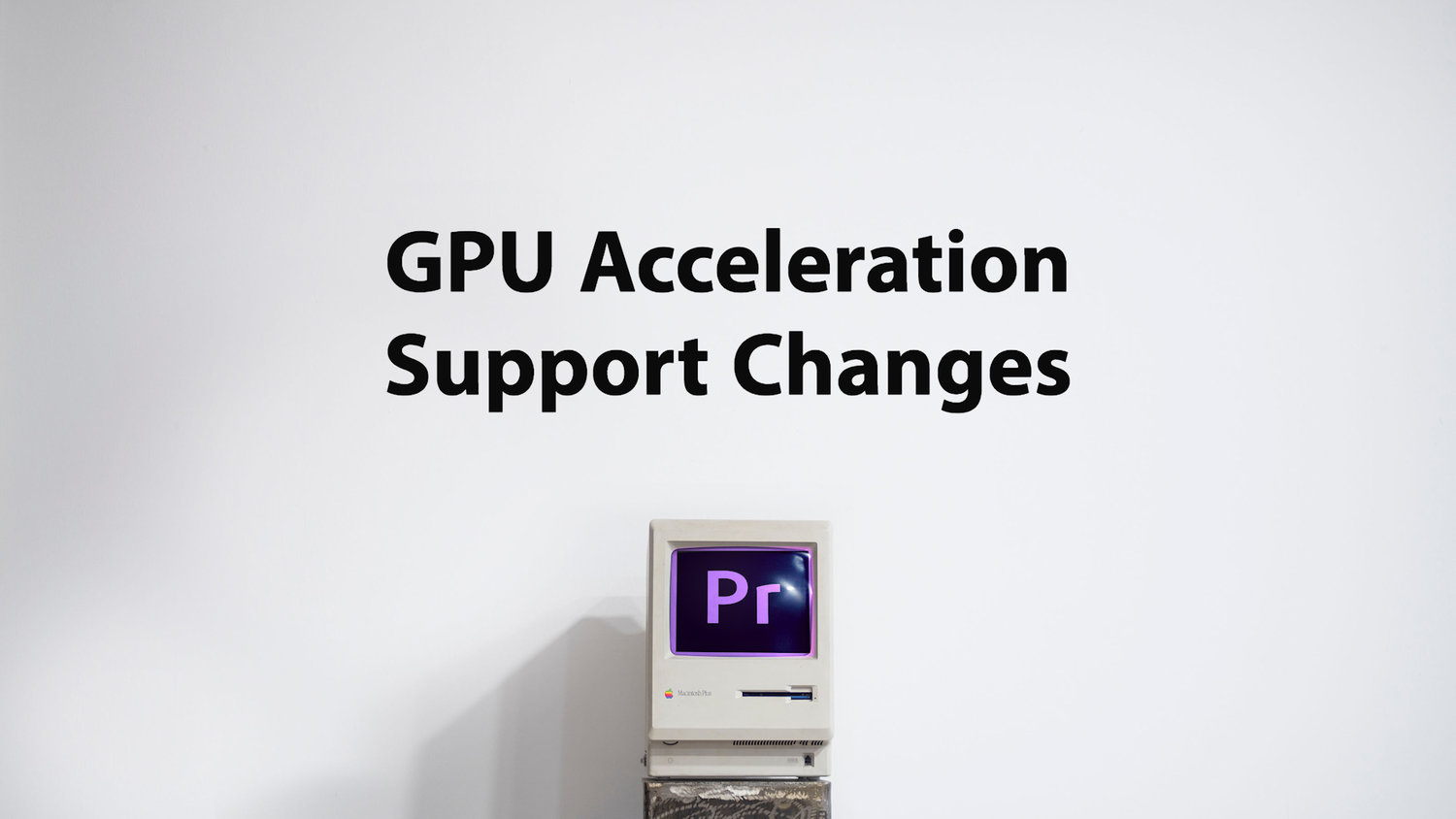 Support Changes for GPU Acceleration Coming to Premiere Pro - Adobe announces support changes for CUDA and apple metal in future release in Premiere Pro.