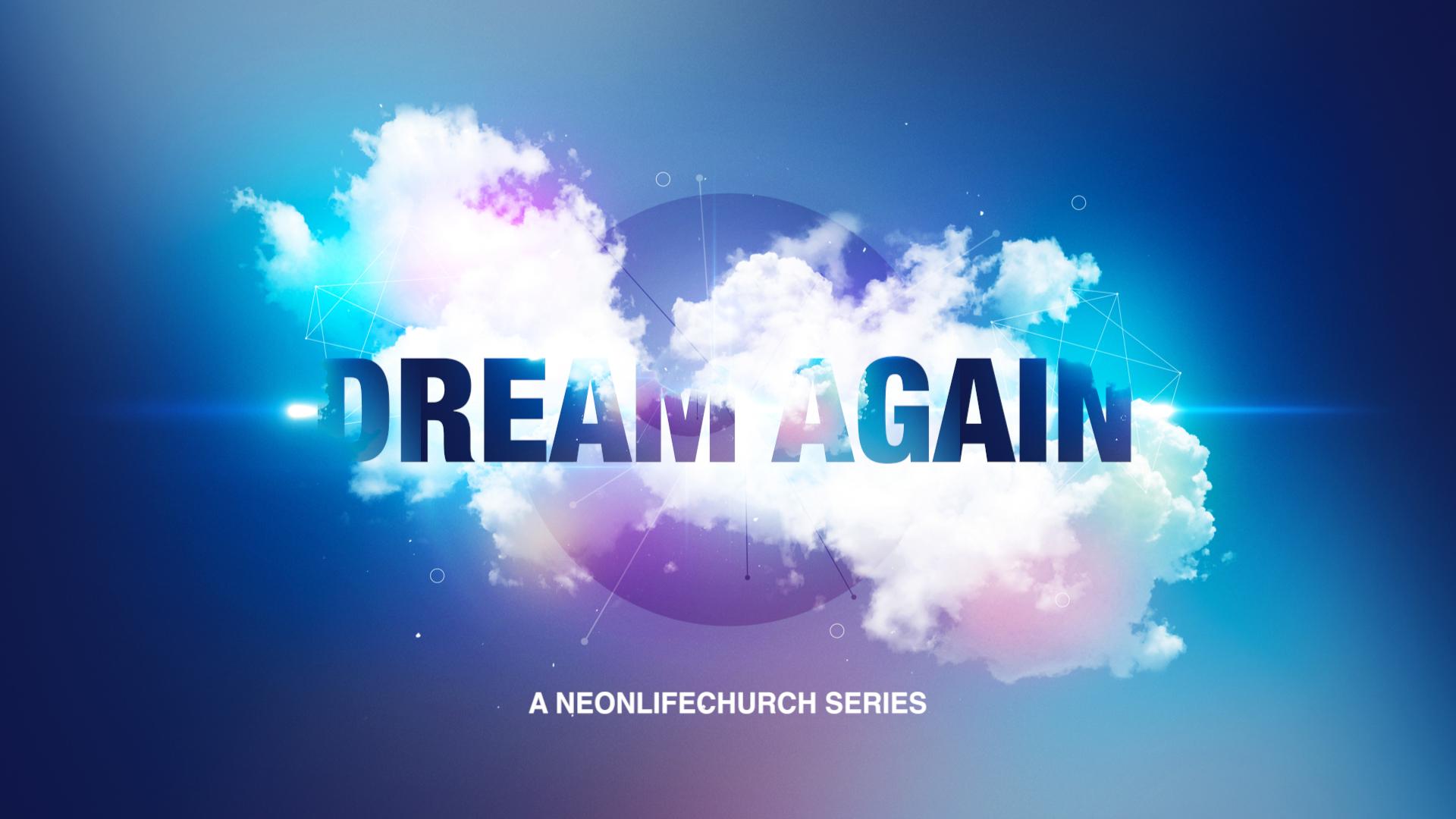 DREAM AGAIN.jpg