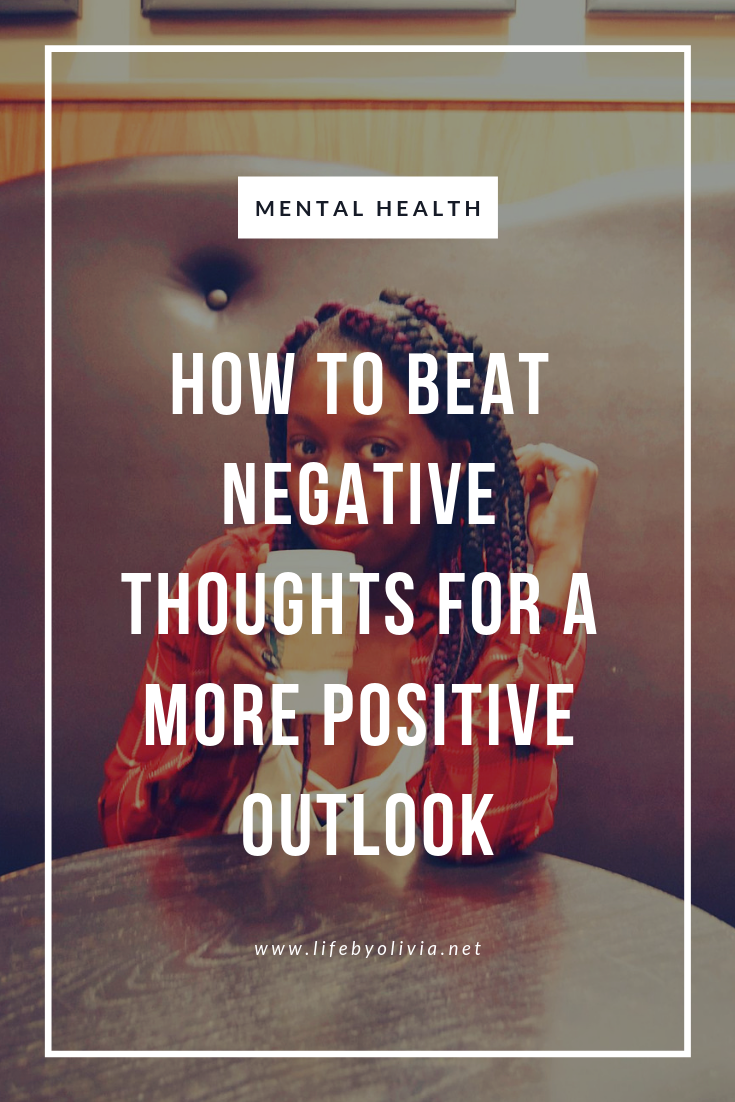 How To Beat Negative Thoughts For A More Positive Outlook.png