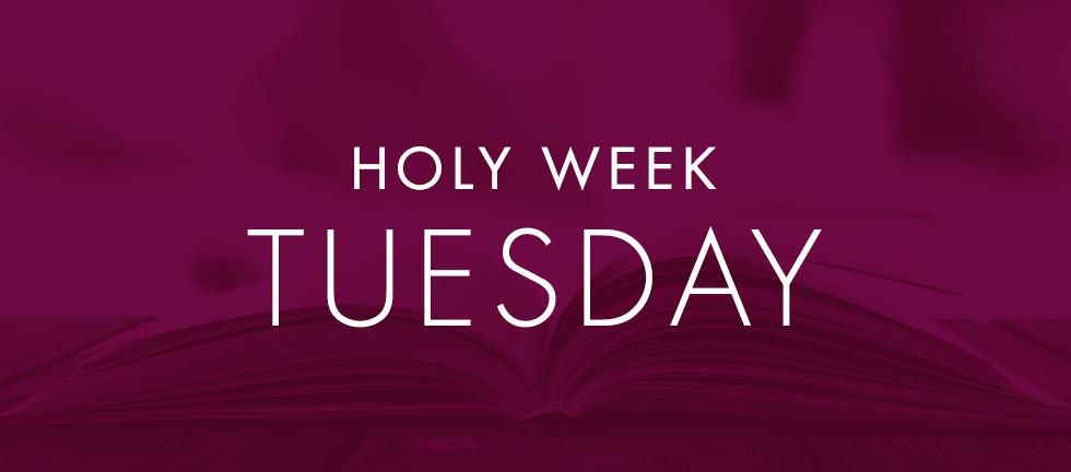 HolyWeekDevotionals_Blog_Tuesday.jpg
