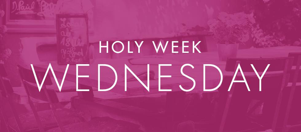 HolyWeekDevotionals_Blog_Wednesday.jpg