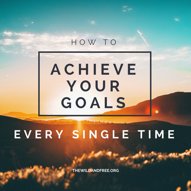 How to achieve your goals every single time +mountain sunset+goal setting+the wild and free+mountain photography