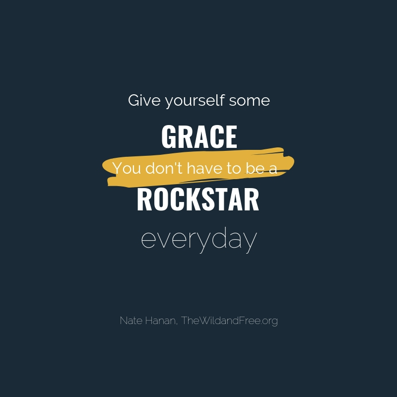 How to avoid discouragement when you've had a crappy day. Graphic inspirational quote reminding you to give yourself grace. You don't have to be a rockstar everyday