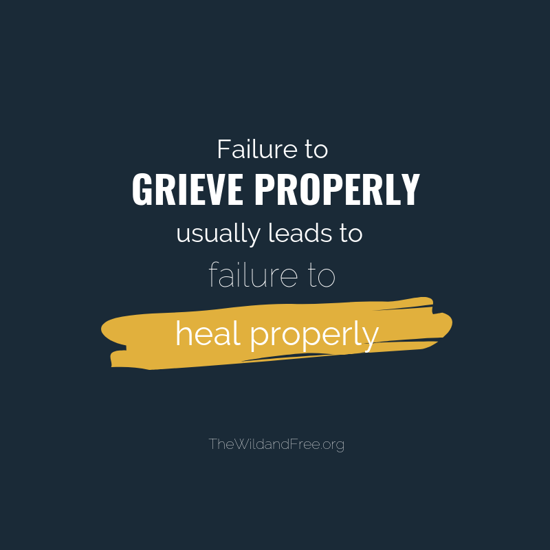 Failure to grieve properly usually leads to failure to heal properly grieve help learning to grieve.png