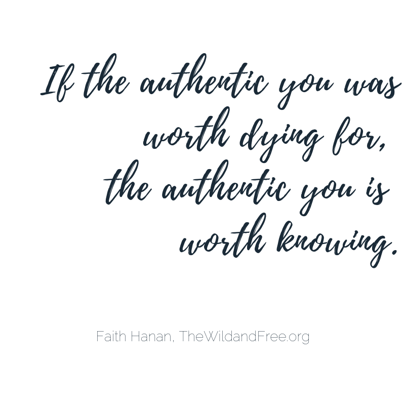 Authenticity Quotes: if the authentic you was worth dying for, the authentic you is worth knowing