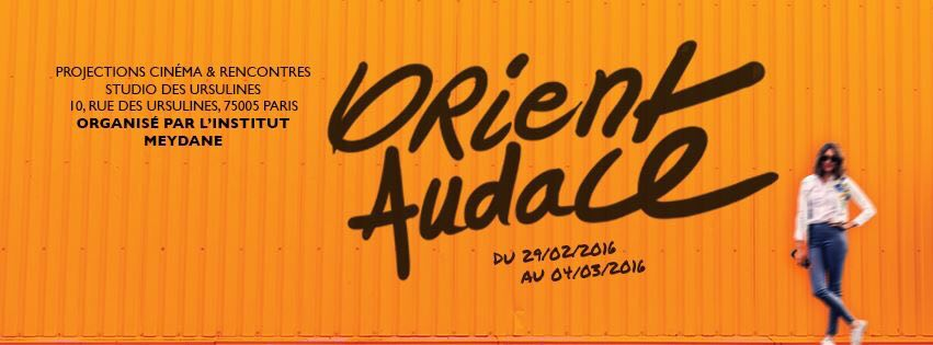 Festival de Cinéma, Orient Audace, projection pendant une semaine des films orientaux, suivi de débats en présence des cinéastes et des spécialistes (Studio des Ursulines), du 29 février au 3 mars 2016.