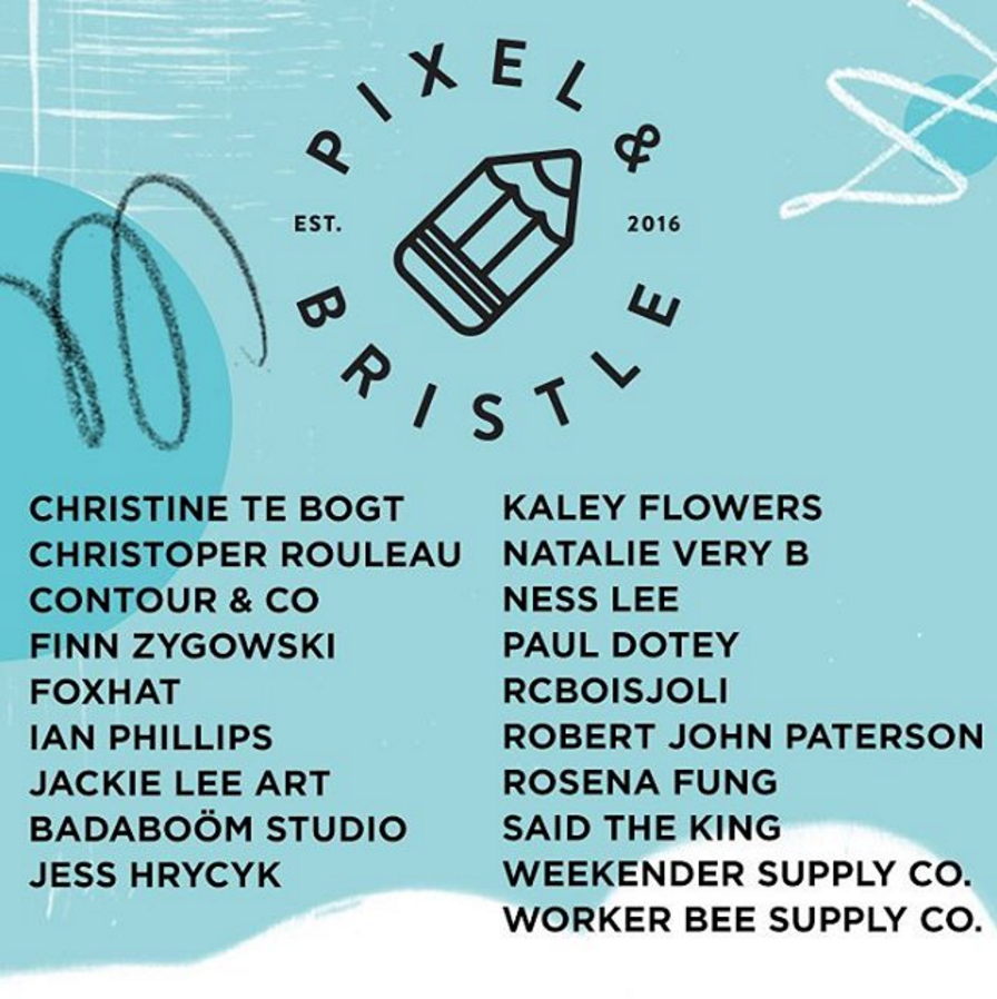PIXEL & BRISTLE:  Sat. Nov. 26, 10AM-4:30PM, Drake Hotel, Toronto.  Features the work of Toronto's most exceptional designers, illustrators, typographers and makers.