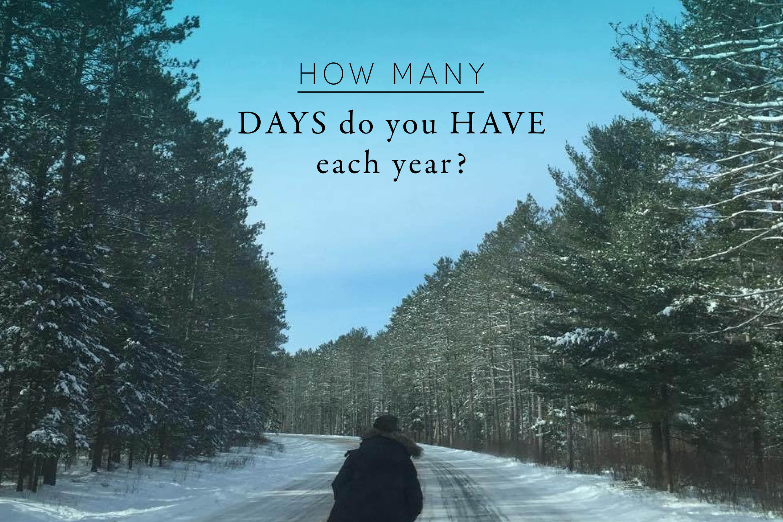 how many days do you have each year