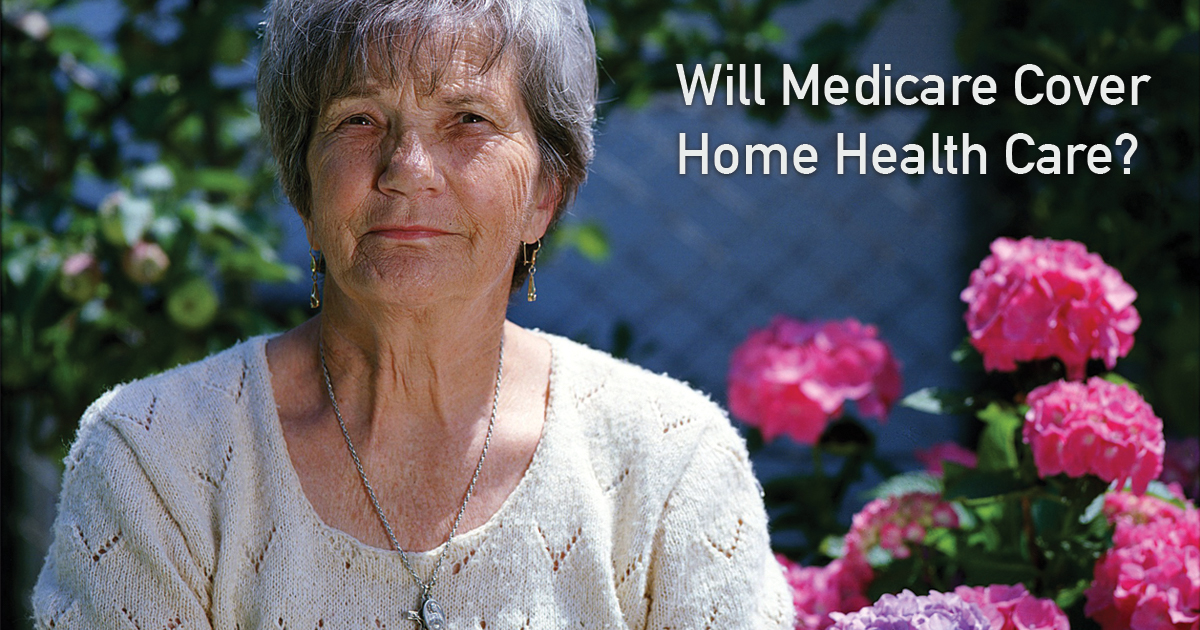 Will Medicare Cover Home Health Care