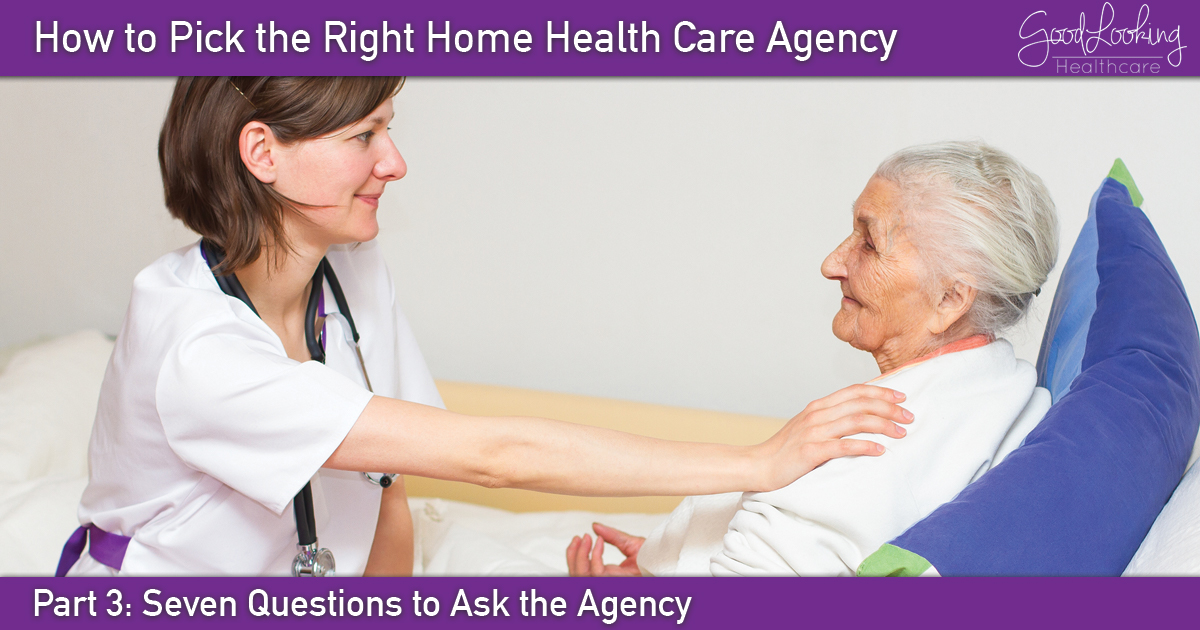 How to pick the right home health care agency (seven questions to ask)