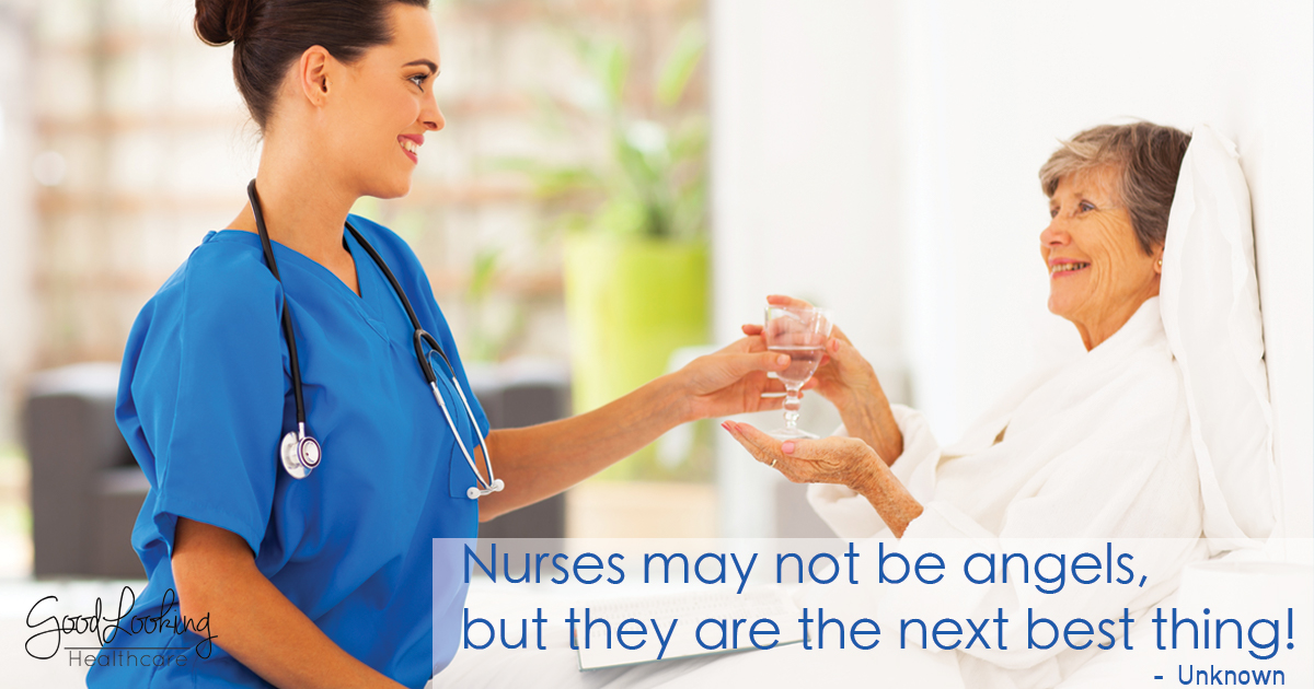 "Quote about nurses - ""Nurses may not be angels, but they are the next best thing"" - Unknown"