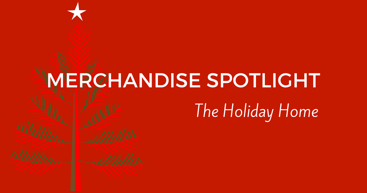 Merchandise Spotlight The Holiday Home 11.9.17-header-FB-1200x630.png