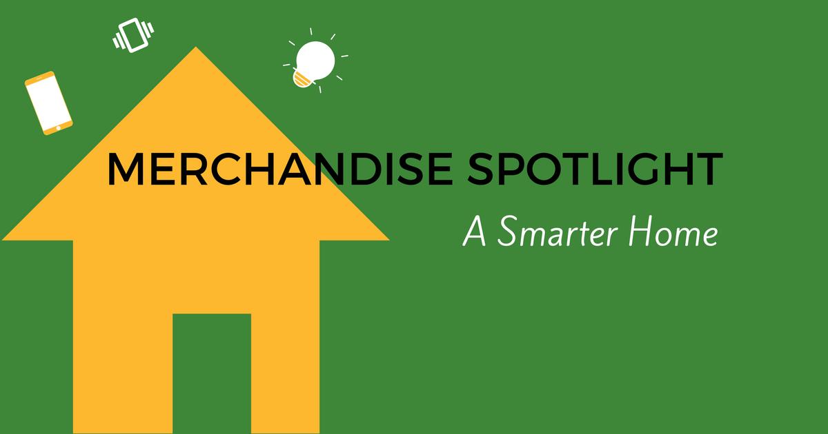 Merchandise Spotlight-A Smarter Home-header.png