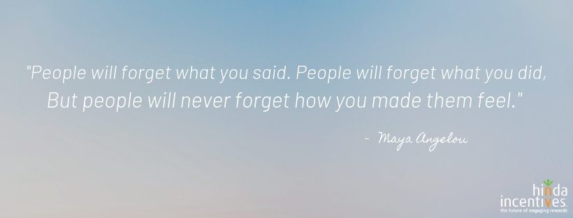 _People will forget what you said, people will forget what you did, But people will never forget how you made them feel._.jpg
