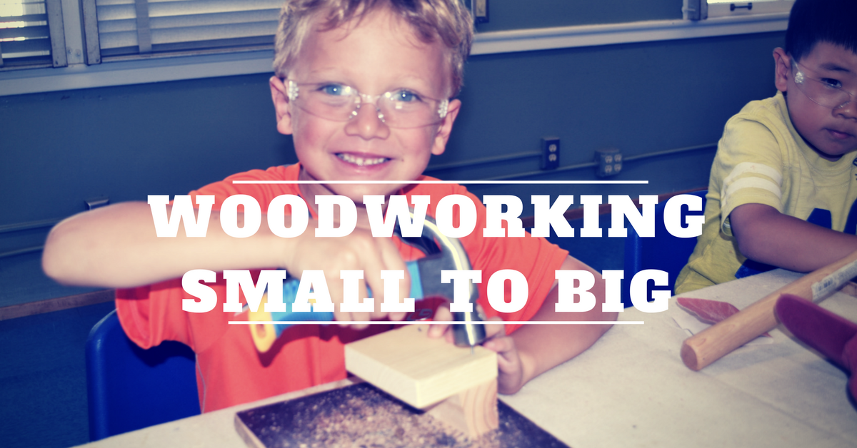 Woodworking Small to Big