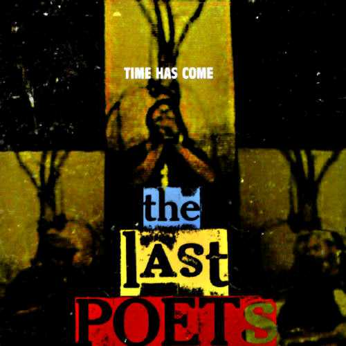 The Last Poets - Time Has Come - 1997