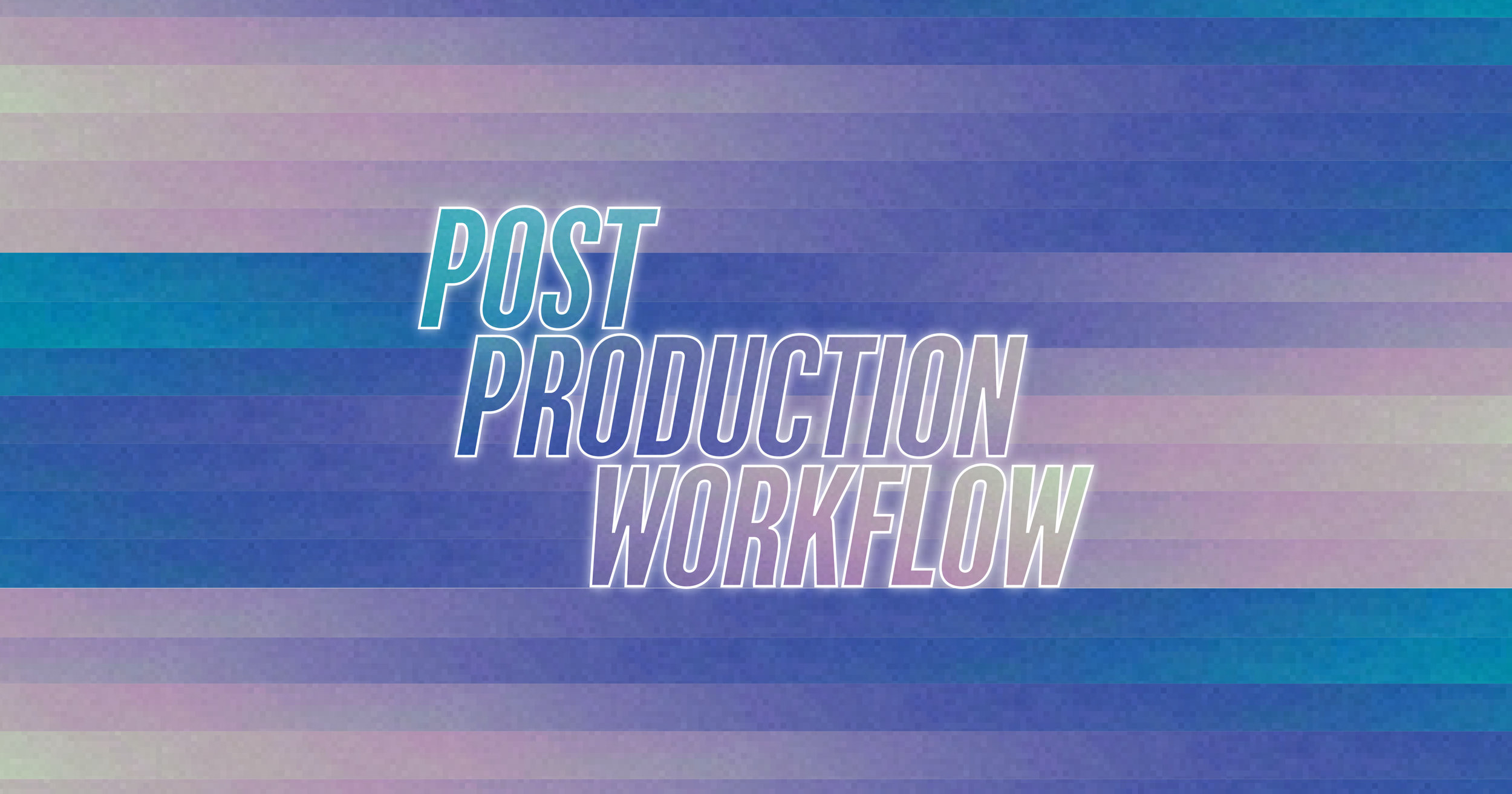 ATLFF-Post_Production_Workflow-Graphic.jpg
