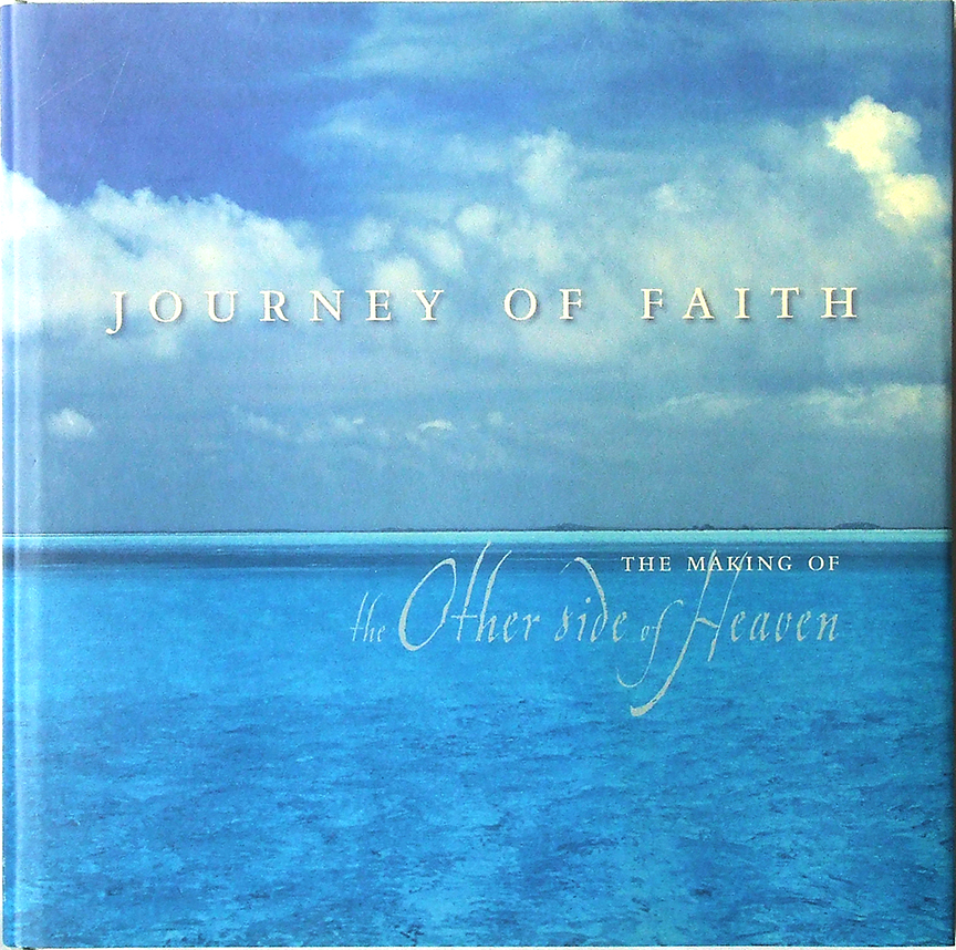 JOURNEY OF FAITH: THE MAKING OF THE OTHE SIDE OF HEAVEN