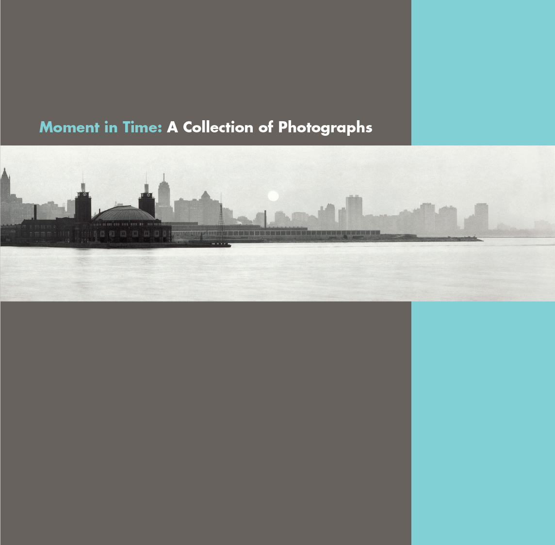Moment in Time: A Collection of Photograps