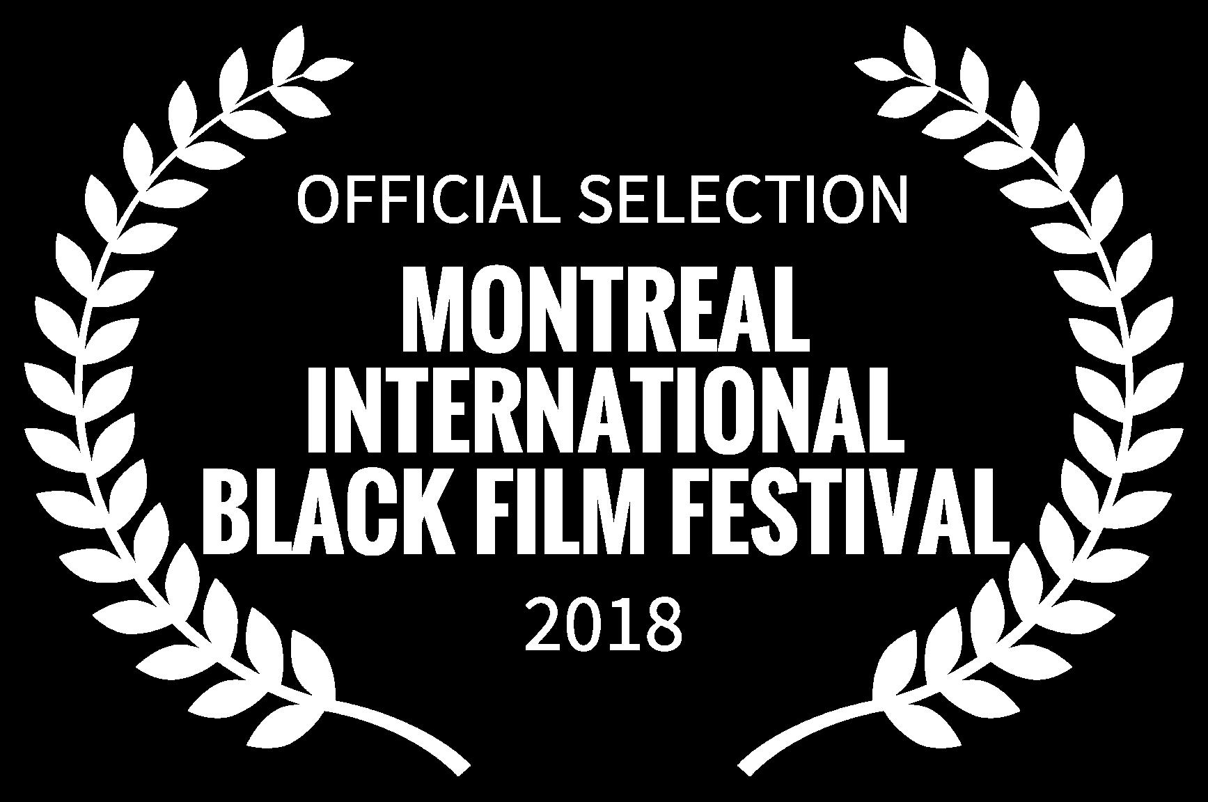 OFFICIAL SELECTION - MONTREAL INTERNATIONAL BLACK FILM FESTIVAL - 2018-2 2.png