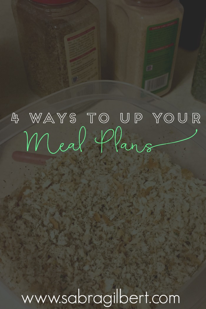 4 Ways to Up Your Meal Planning || Becoming Sabra Gilbert