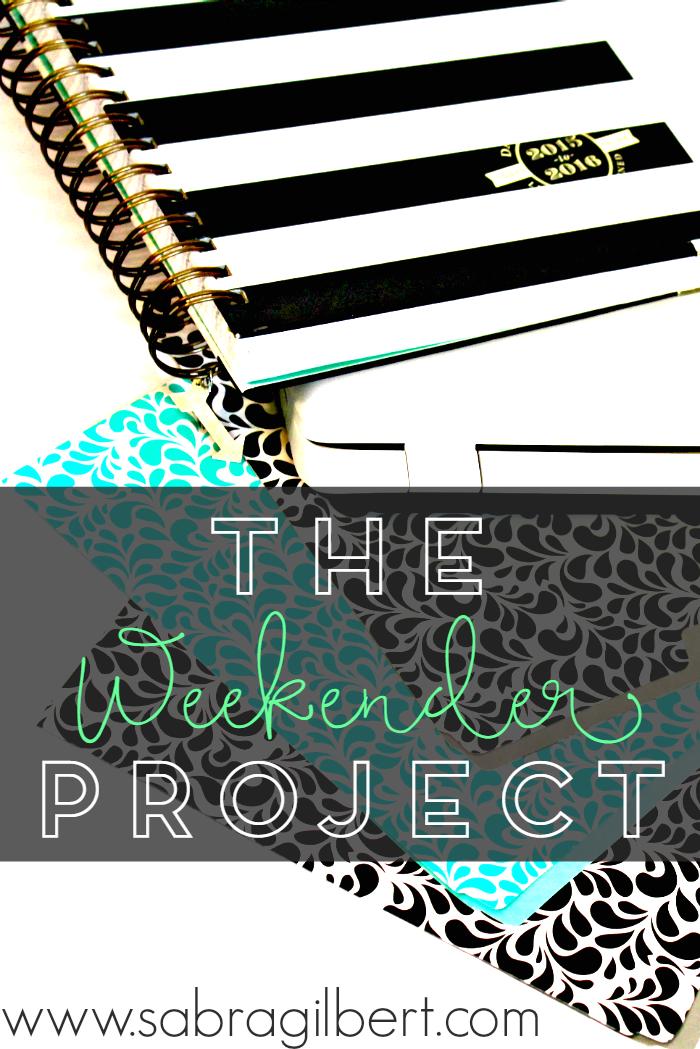 The Weekender Project || Becoming Sabra Gilbert