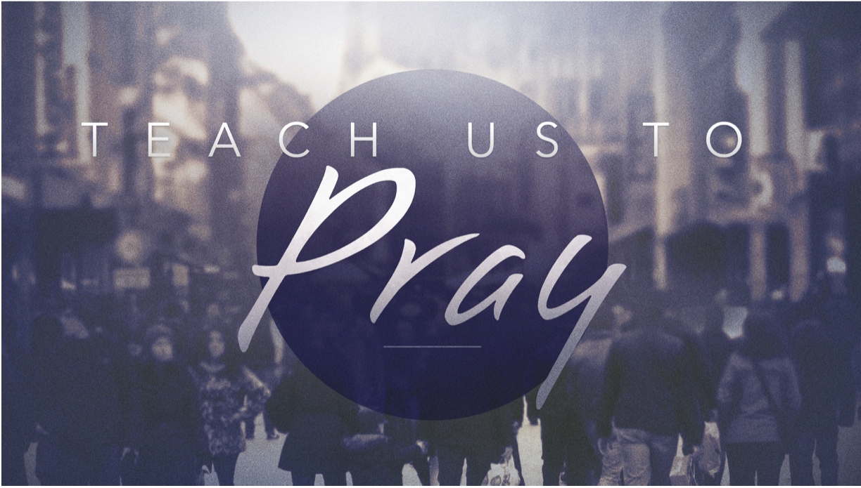 Click Here for the Teach Us to Pray Sermon Guide
