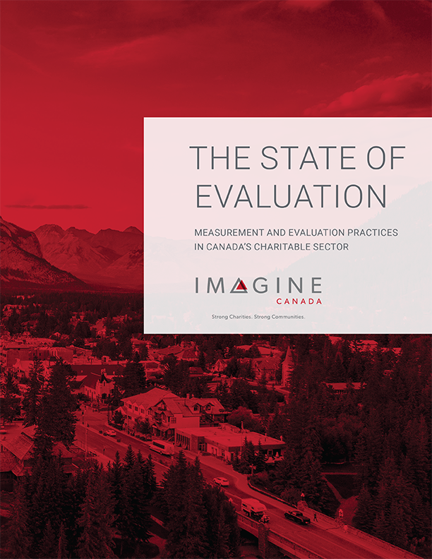 Source:  Imagine Canada,  The State Of Evaluation Measurement And Evaluation Practices In Canada's Charitable Sector,  David Lasby et al ,  2019