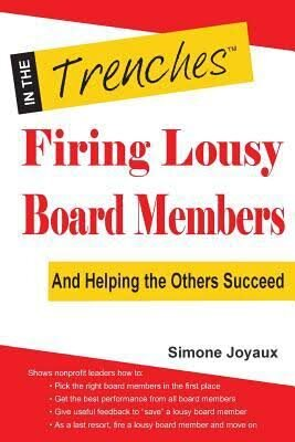 In The Trenches Firing Lousy Board Members And Helping The Others Succeed, Simone Joyaux