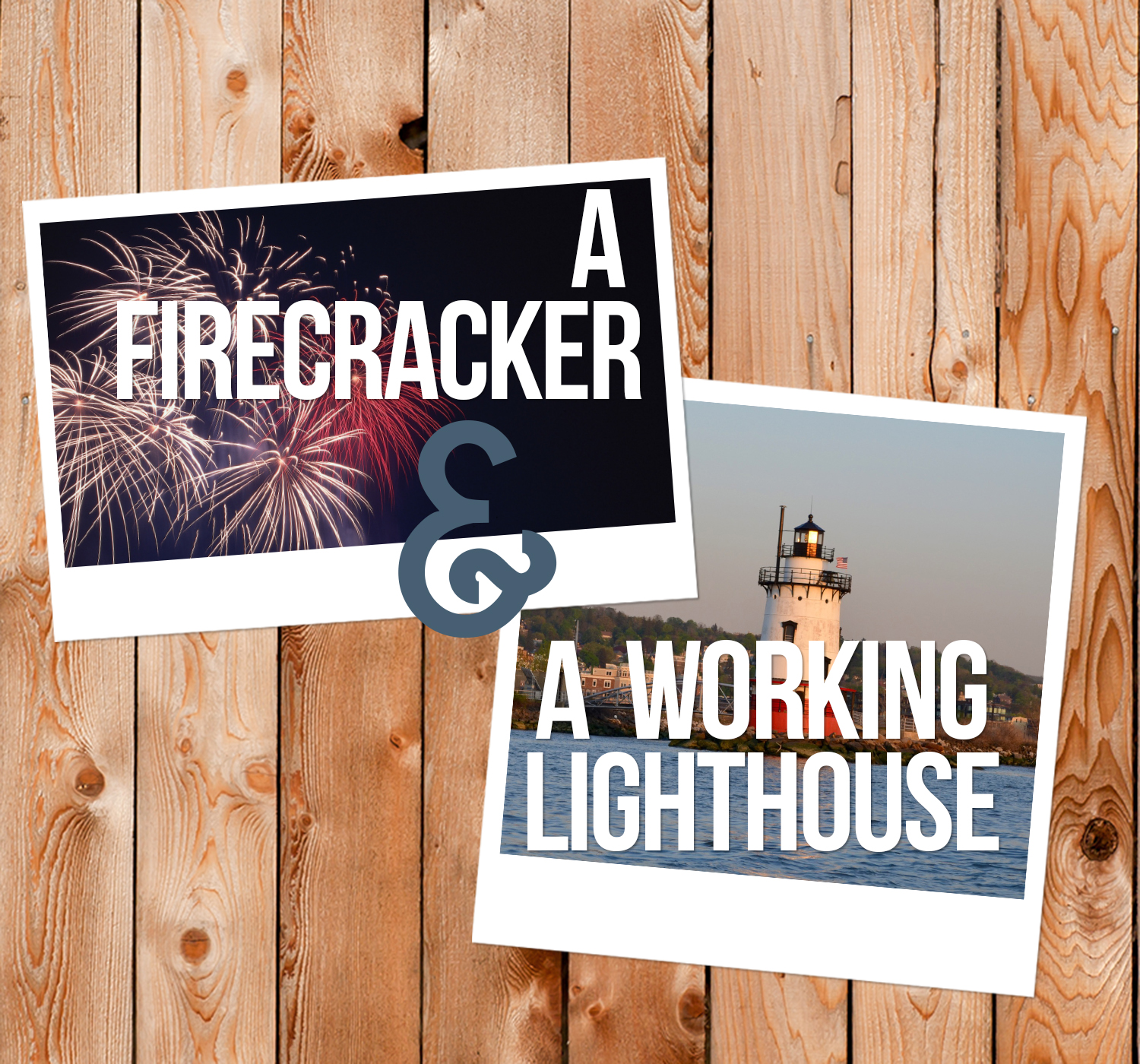 A Firecracker & A Working Lighthouse