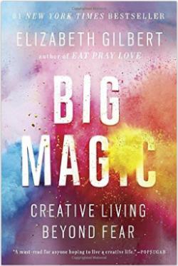 Big Magic Book By Elizabeth Gilbert