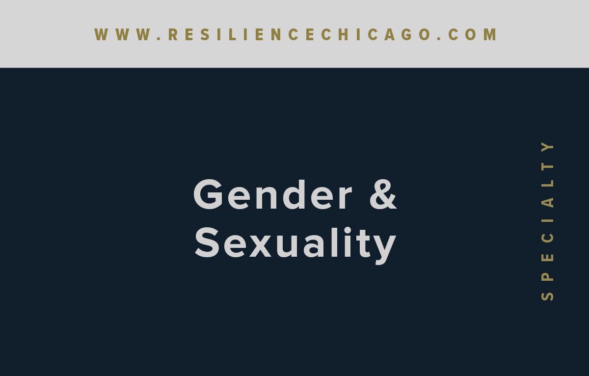 Resilience Psychological Services / Chicago / Gender & Sexuality