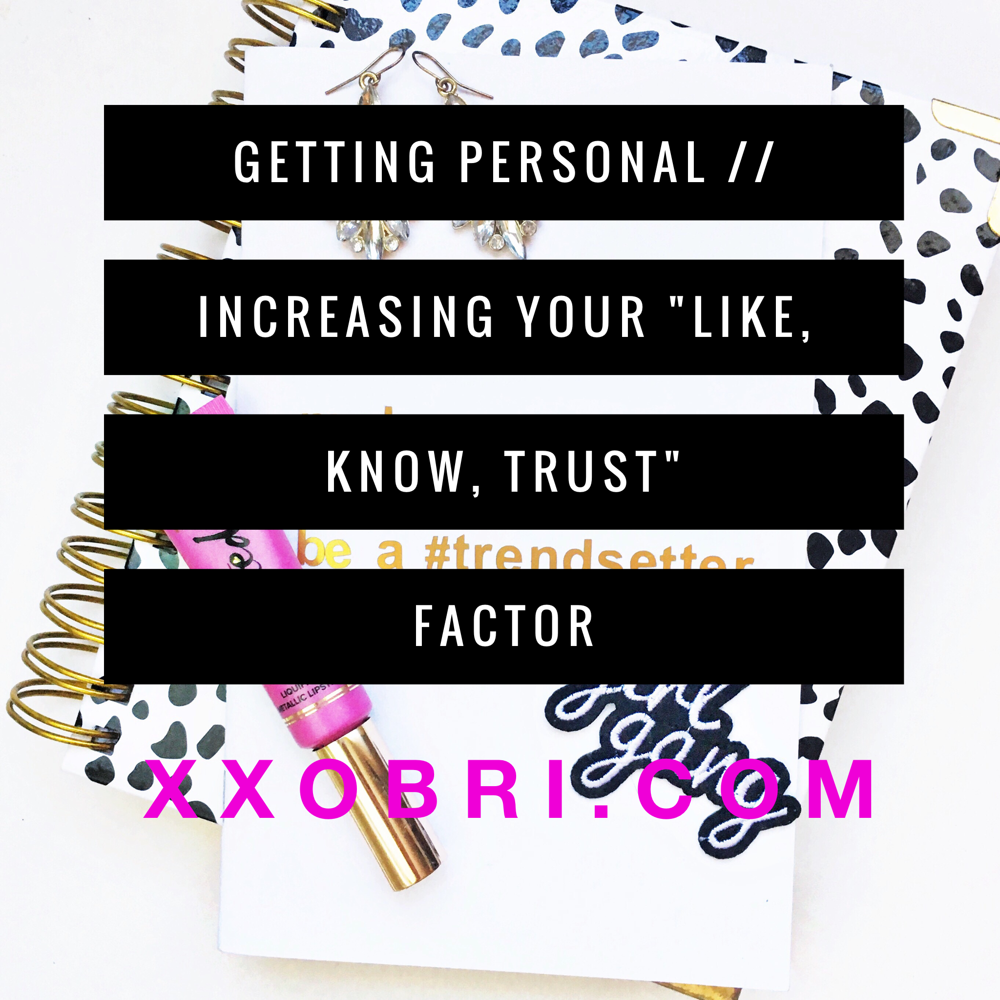 like-know-trust-personal-xxobri.PNG