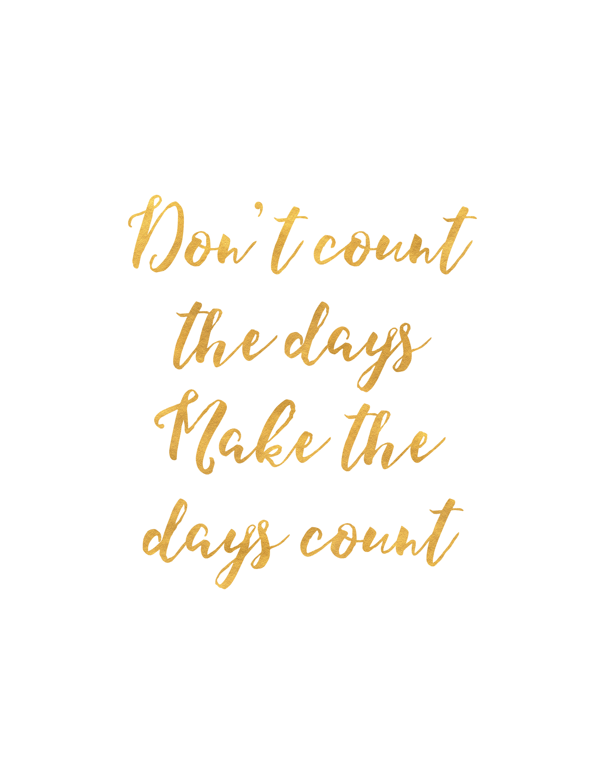 Don't Count The Days, Make the Days Count | Monday Mantra, Motivational Quotes
