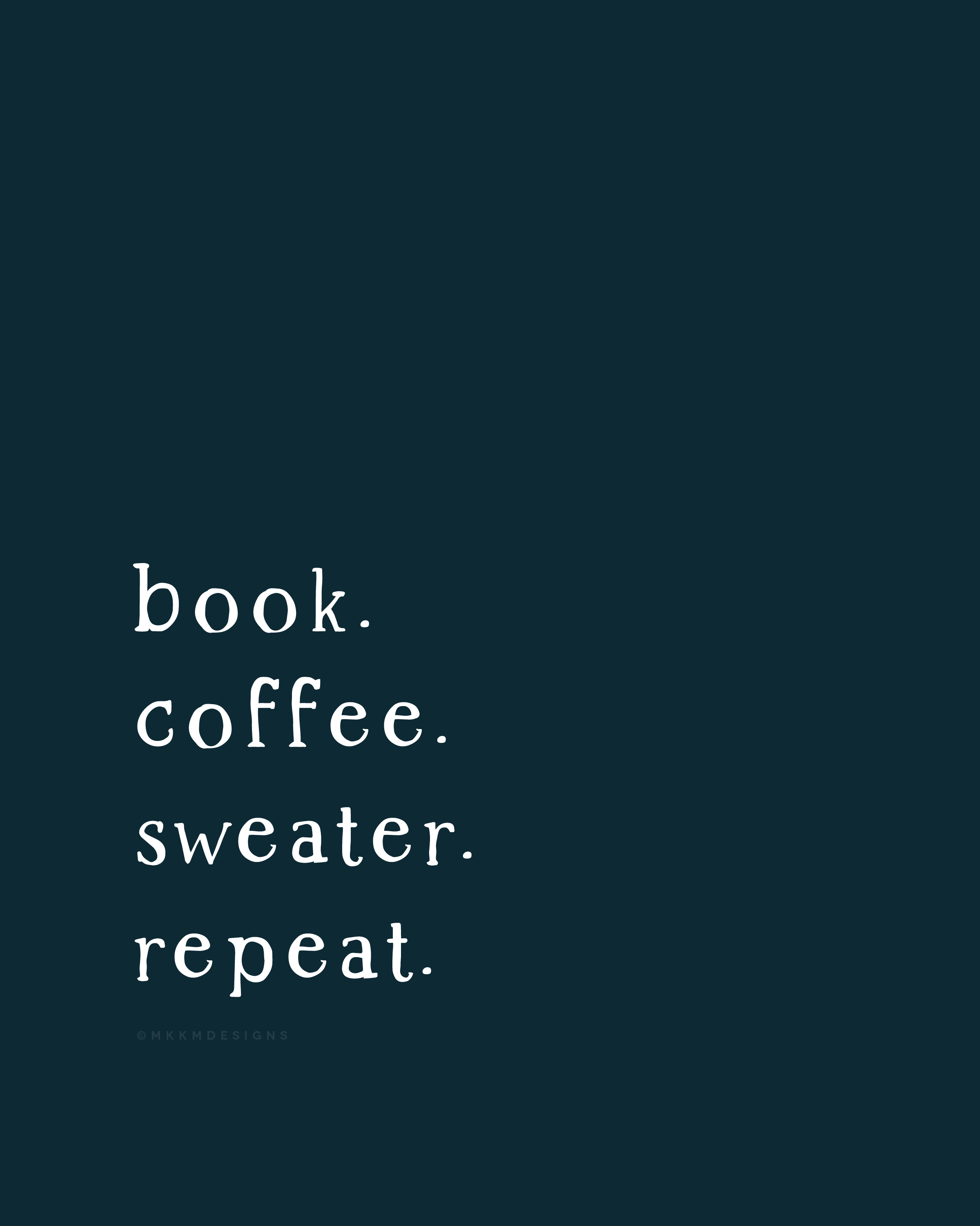 book. coffee. sweater. repeat. #mood ✦ Quote of the day ✦ morning feels, New Years Vibes  // ✦ mkkmdesigns