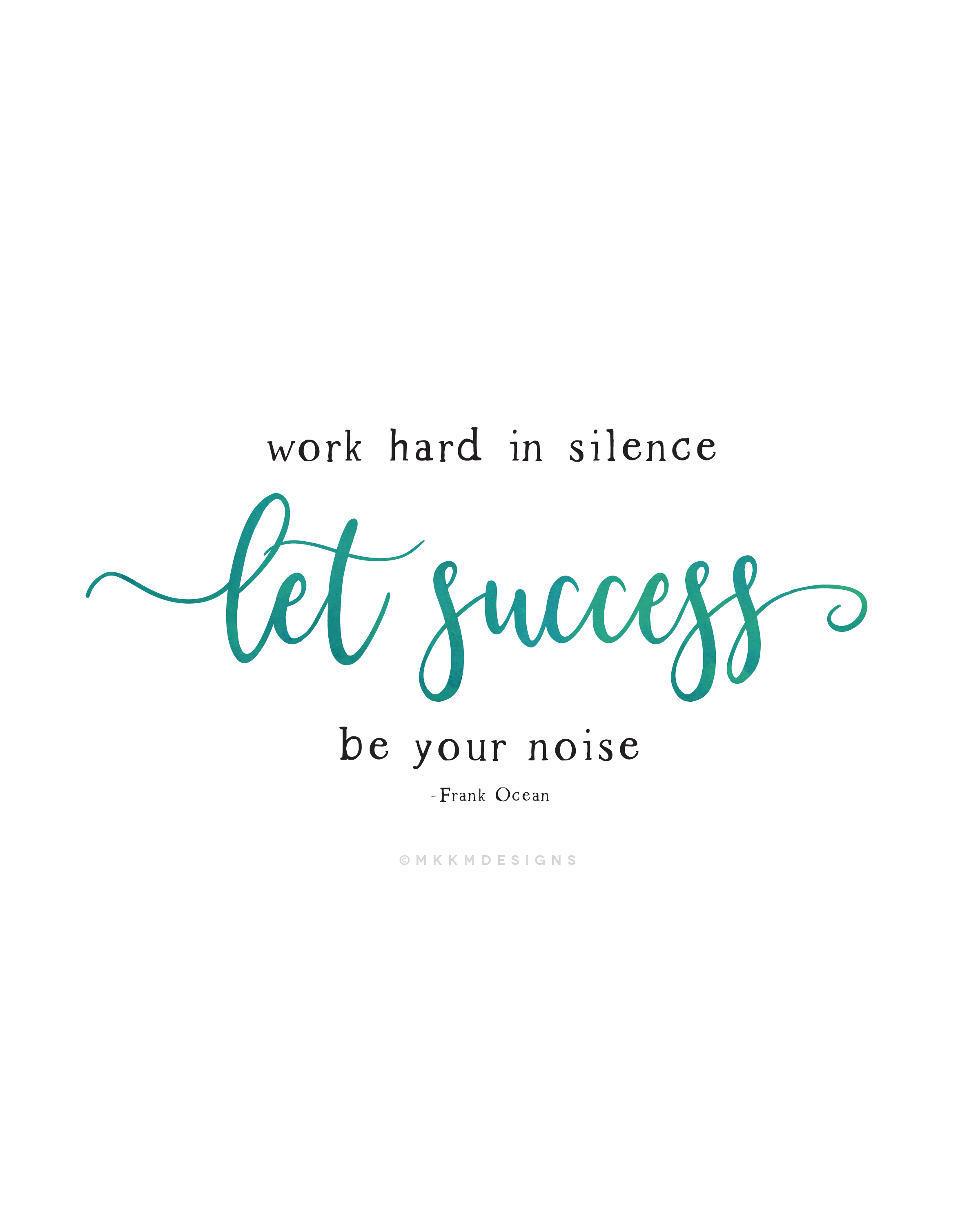 work hard in silence, let success be your noise. ✦ Quote of the day ✦ monday motivation // ✦ mkkmdesigns
