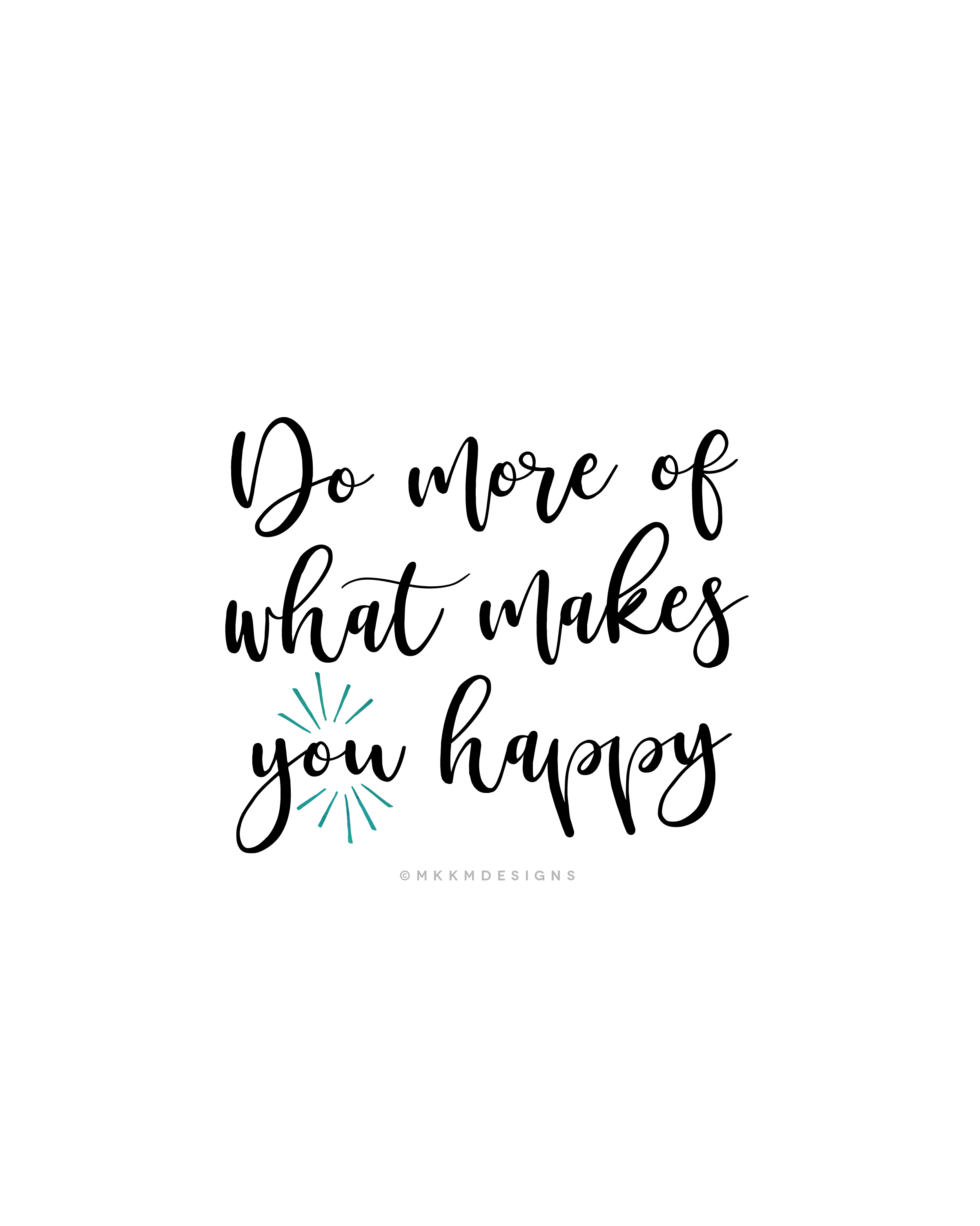 Do more of what makes <you> happy ✦ Quote of the day ✦ girl boss inspo, monday motivation // ✦ mkkmdesigns