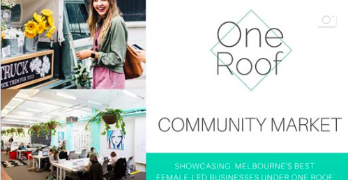 One Roof Australia will be hosting their Community Market on February 17th to showcase some of Melbournes finest female lead startups and small businesses.  From wedding vendors and greeting cards to services providers and more, this is the perfect opportunity for anyone to come along, grab some coffee from our talented barista, and browse an array of market stalls and exhibitors!  Grab a friend or two & register today, it's free!