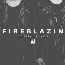 Capital Kings-Fireblazin' (Single)