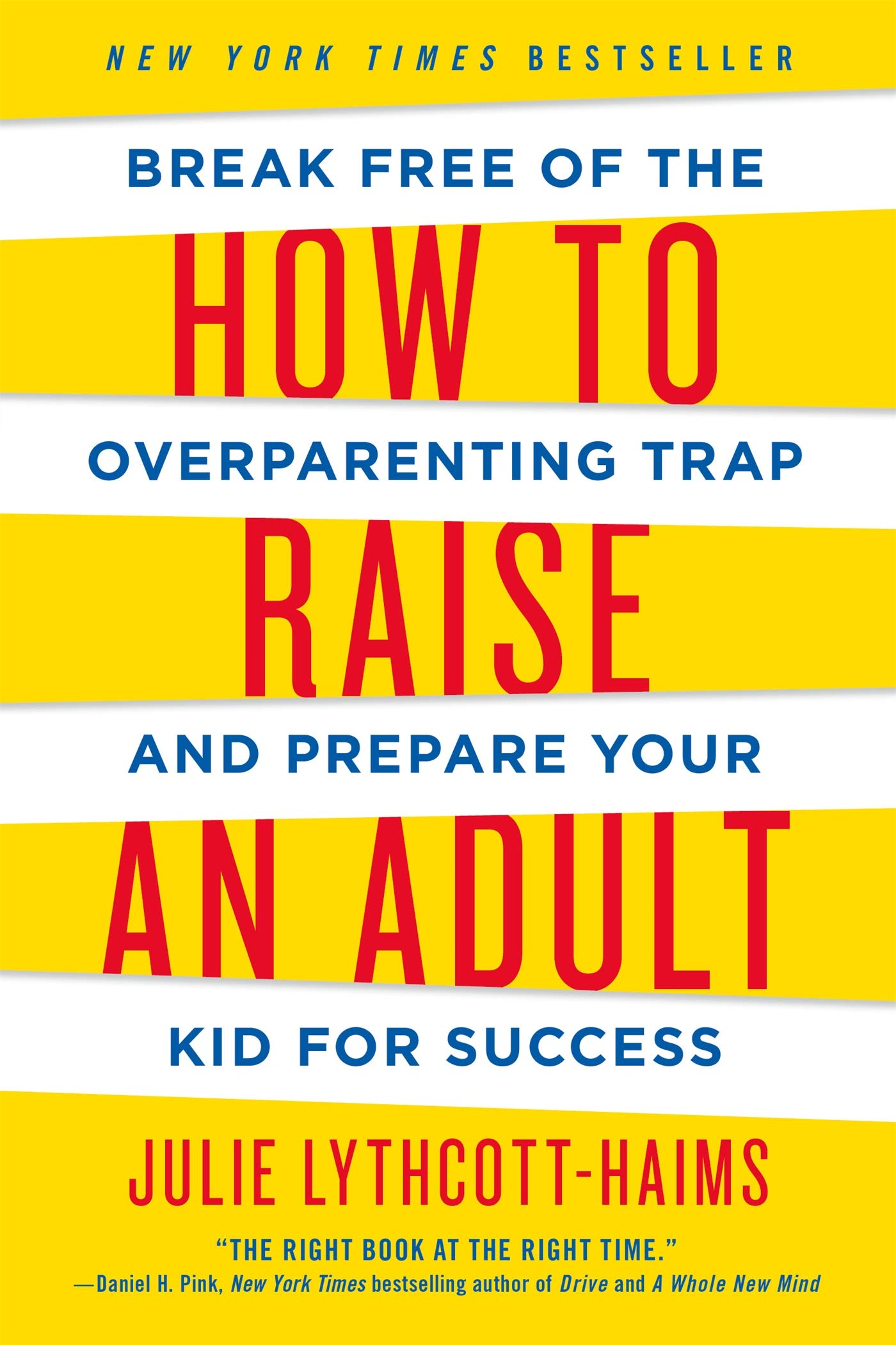How to Raise an Adult by Julie Lythcott-Haims - An FW Book Review