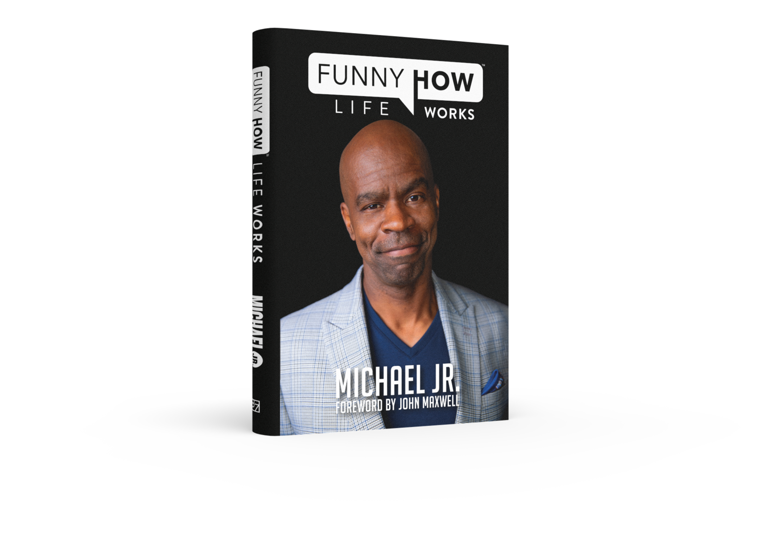 """Michael Jr Shares Lessons He's Learned and Transformative Stories He's Experienced in His Life in New Book """"Funny How Life Works"""""""