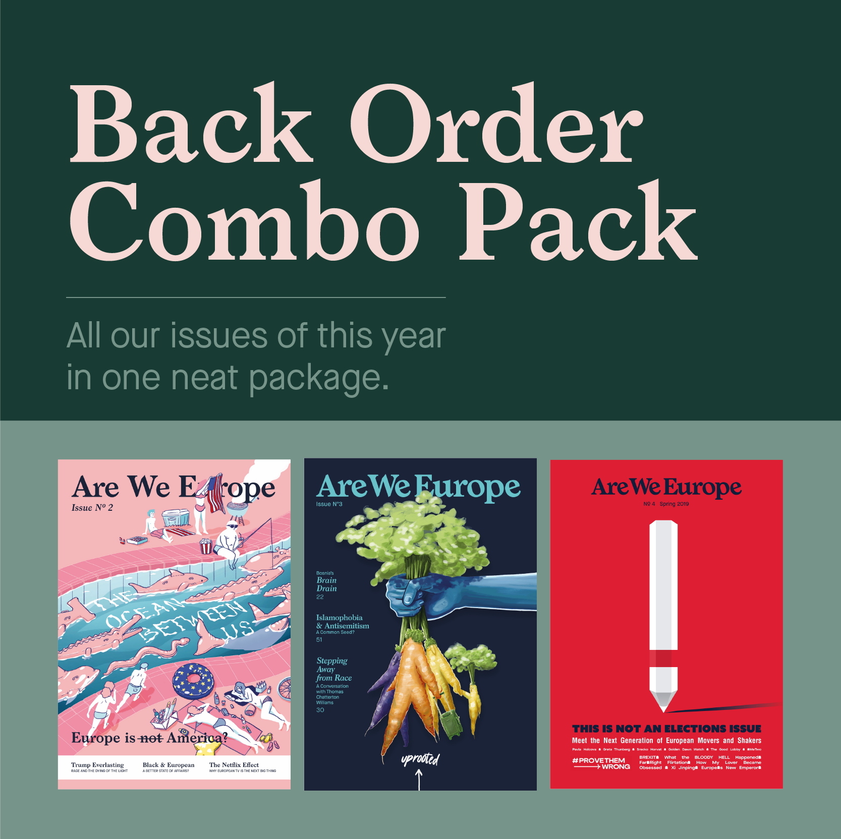 "Back Order Combo  - Missed our previous issues? You can now catch up on all of them at once with our back order combo deal. Includes: ""The Ocean Between Us"", ""Uprooted"" and ""This is Not an Elections Issue""."