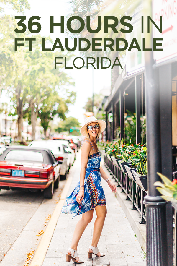 36 Hours in Ft Lauderdale, Florida