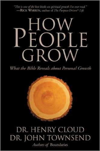 How People Grow  by Henry Cloud & John Townsend