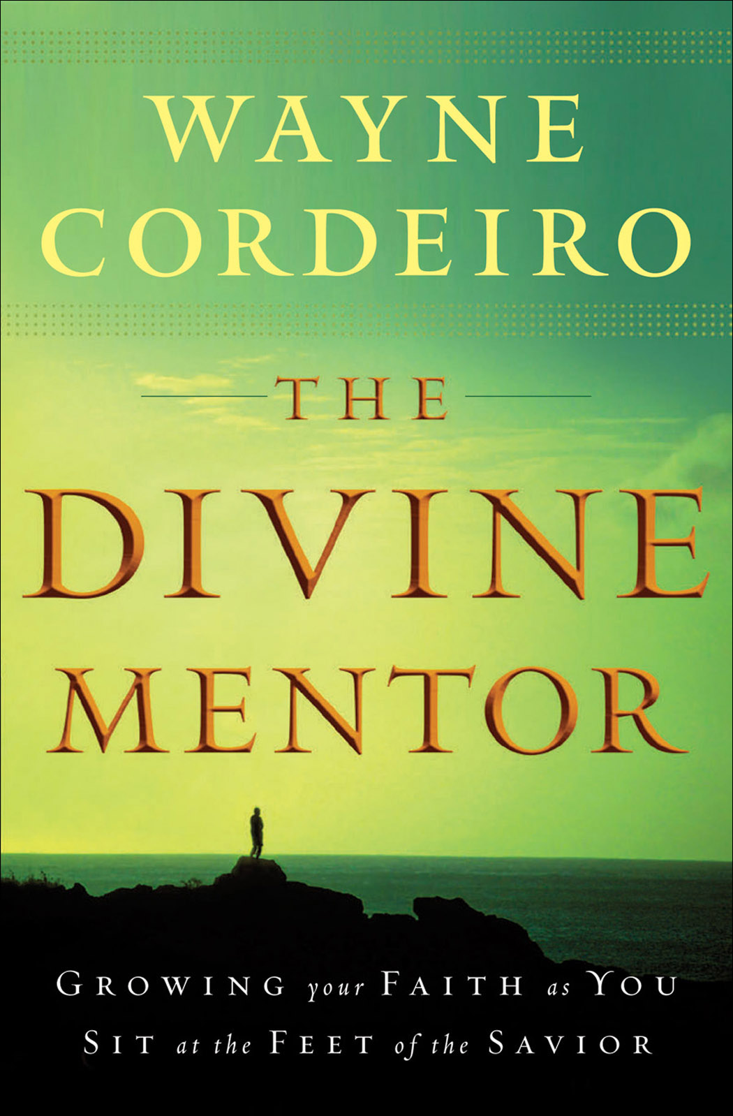The Divine Mentor  by Wayne Cordeiro
