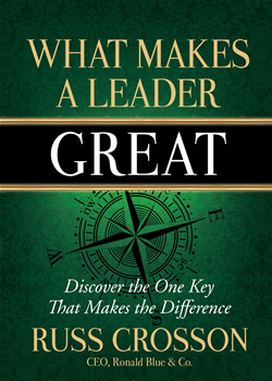 What Makes a Leader Great  by Russ Crosson