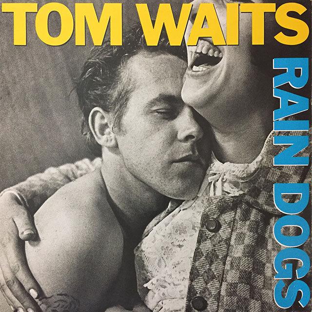 Tom Waits - Rain Dogs. 1985, CDN.