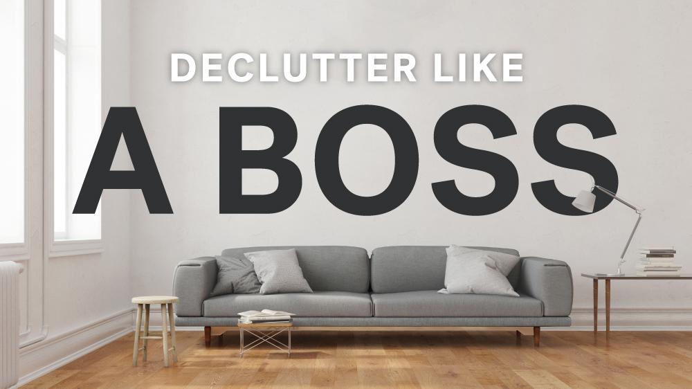Declutte rLike A Boss.jpg
