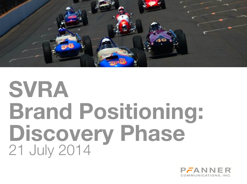 STRATEGY - SVRA Brand Position  CLIENT - Sportscar Vintage Racing Association  Developed a positioning and naming strategy