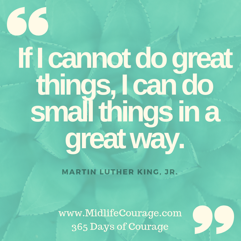 If I cannot do great things, I can do small things in a great way..png